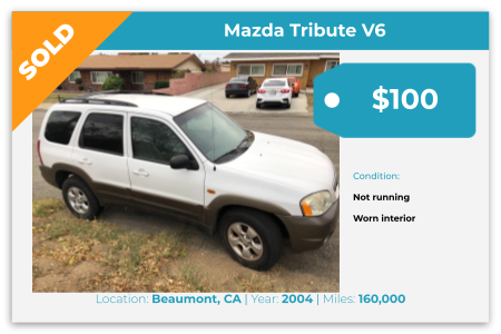 Sell Your Junk Car Today! Recently Sold 2004 Mazda Tribute V6 in Beaumont, CA